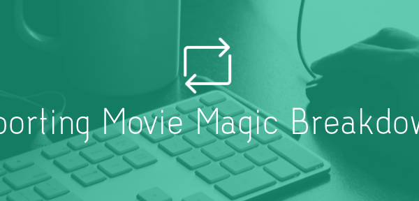 Movie Magic Importing 600x288 - Importing Movie Magic Breakdowns Into SetHero - tips-n-tricks, production-office, call-sheets